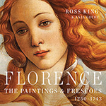 Florence: The Paintings and Frescoes by Ross King